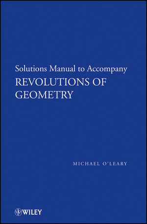 Revolutions of Geometry, Solutions Manual to Accompany Revolutions in Geometry (0470167564) cover image