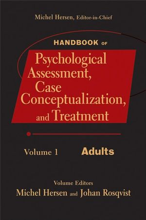 Handbook of Psychological Assessment, Case Conceptualization, and Treatment, Volume 1: Adults (0470173564) cover image
