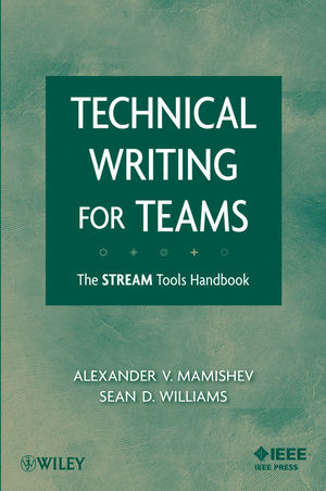 Technical Writing for Teams: The STREAM Tools Handbook (0470229764) cover image