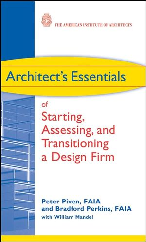 Architect's Essentials of Starting, Assessing and Transitioning a Design Firm