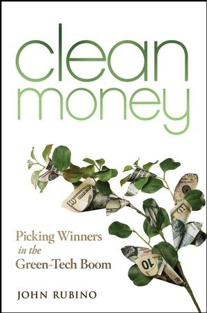 Clean Money: Picking Winners in the Green Tech Boom (0470283564) cover image