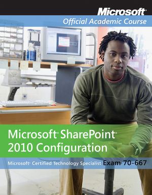 Exam 70-667: Microsoft Office SharePoint 2010 Configuration with Lab Manual Set