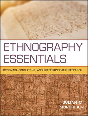 Ethnography Essentials: Designing, Conducting, and Presenting Your Research (0470552964) cover image