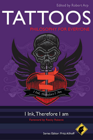 Tattoos - Philosophy for Everyone: I Ink, Therefore I Am (0470672064) cover image