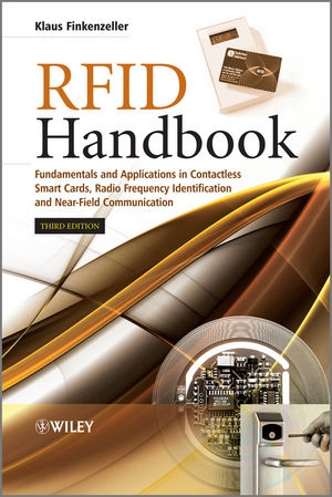 RFID Handbook: Fundamentals and Applications in Contactless Smart Cards, Radio Frequency Identification and Near-Field Communication, 3rd Edition