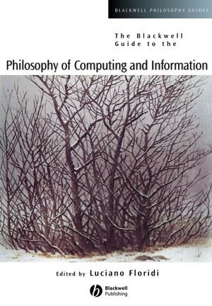 The Blackwell Guide to the Philosophy of Computing and Information (0470756764) cover image