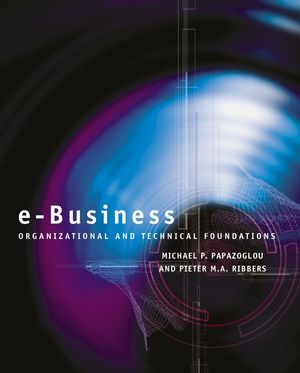 e-Business: Organizational and Technical Foundations