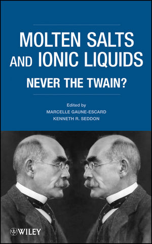 Molten Salts and Ionic Liquids: Never the Twain? (0470947764) cover image