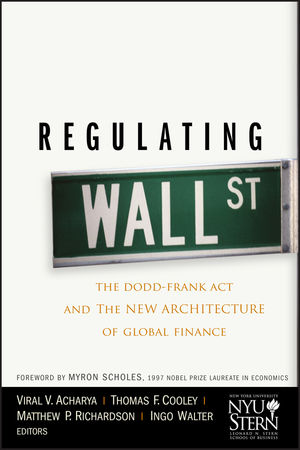 Regulating Wall Street: The Dodd-Frank Act and the New Architecture of Global Finance (0470949864) cover image
