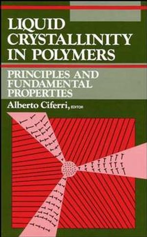 Liquid Crystallinity in Polymers: Principles and Fundamental Properties (0471187364) cover image