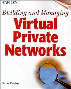 Building and Managing Virtual Private Networks