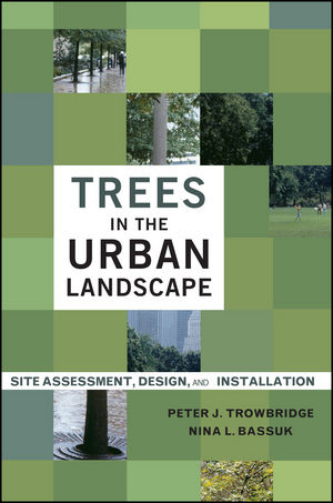 Trees in the Urban Landscape: Site Assessment, Design, and Installation (0471392464) cover image