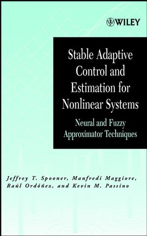 Stable Adaptive Control and Estimation for Nonlinear Systems: Neural and Fuzzy Approximator Techniques