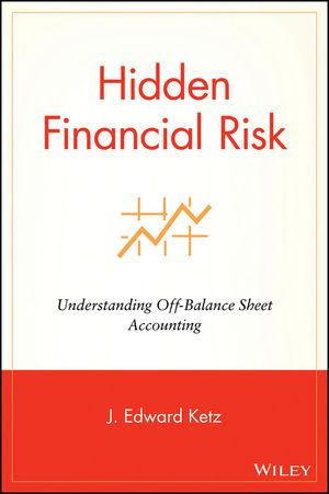 hidden financial risk understanding off balance sheet accounting