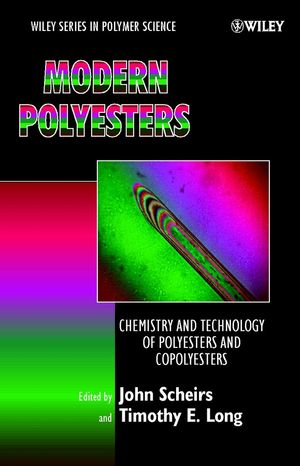 Modern Polyesters: Chemistry and Technology of Polyesters and Copolyesters