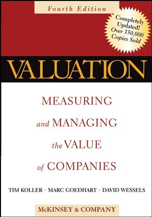 Valuation: Measuring and Managing the Value of Companies, 4th Edition (0471738964) cover image