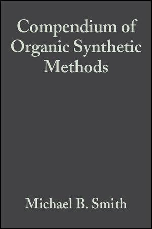 Compendium of Organic Synthetic Methods, Volume 6