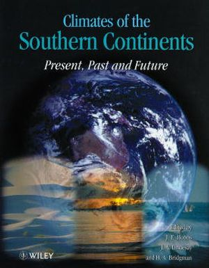 Climates of the Southern Continents: Present, Past and Future