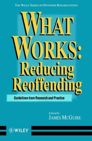 What Works: Reducing Reoffending Guidelines from Research and Practice (0471956864) cover image