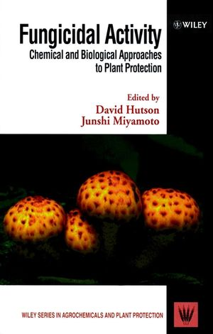 Fungicidal Activity: Chemical and Biological Approaches to Plant Protection