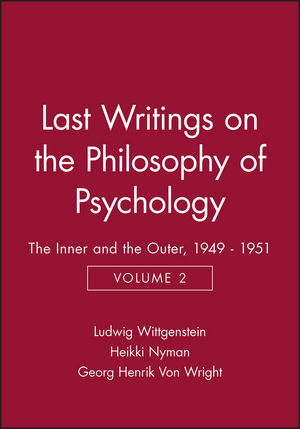Last Writings on the Philosophy of Psychology: The Inner and the Outer, 1949 - 1951, Volume 2
