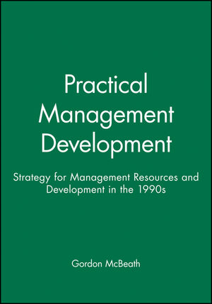 Practical Management Development: Strategy for Management Resources and Development in the 1990s (0631193464) cover image