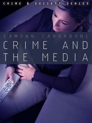 Crime, Culture and the Media (0745634664) cover image