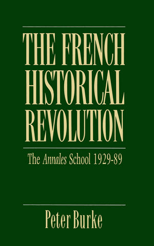 The French Historical Revolution: Annales School 1929 - 1989 (0745665764) cover image