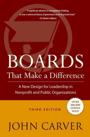 Boards That Make a Difference: A New Design for Leadership in Nonprofit and Public Organizations, 3rd Edition (0787976164) cover image