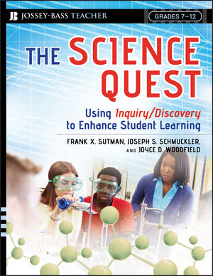 The Science Quest: Using Inquiry/Discovery to Enhance Student Learning, Grades 7-12
