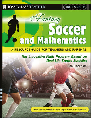 Fantasy Soccer and Mathematics: A Resource Guide for Teachers and Parents, Grades 5 and Up (0787994464) cover image
