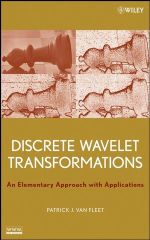 Discrete Wavelet Transformations: An Elementary Approach with Applications (1118030664) cover image