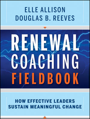 Renewal Coaching Fieldbook: How Effective Leaders Sustain Meaningful Change (1118136764) cover image