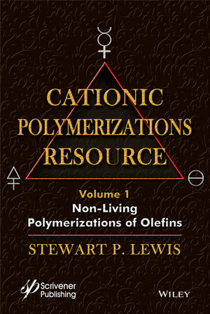 Cationic Polymerizations Guide, Volume 1, Non-living Polymerization of Olefins