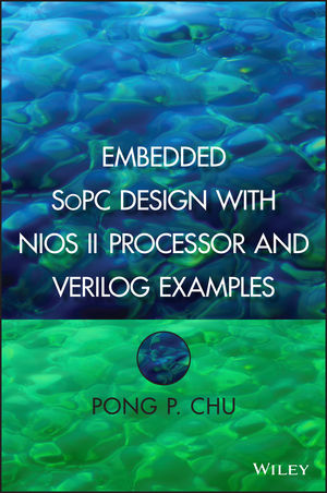 Embedded SoPC Design with Nios II Processor and Verilog Examples (1118309464) cover image