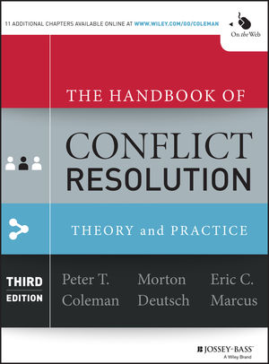 The Handbook of Conflict Resolution: Theory and Practice, 3rd Edition