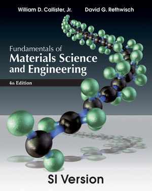 Fundamentals of Materials Science and Engineering, 4th Edition SI Version