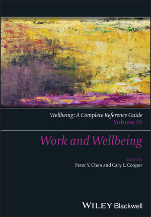 Wellbeing: A Complete Reference Guide, Volume III, Work and Wellbeing