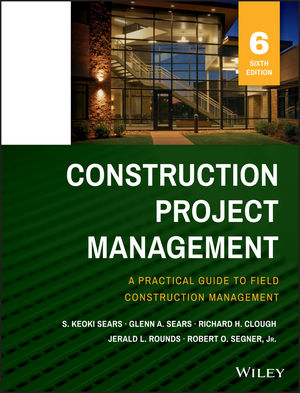 Construction Project Management, 6th Edition (1118745264) cover image