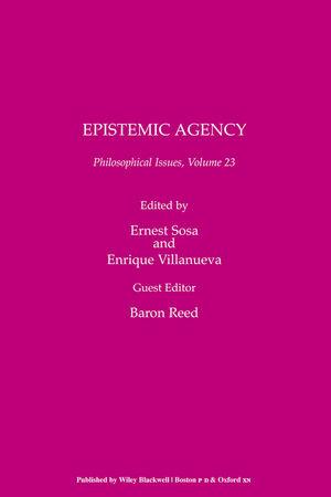Philosophical Issues: Epistemic Agency, Volume 23