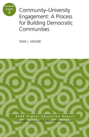 Community-University Engagement: A Process for Building Democratic Communities: ASHE Higher Education Report, 40:2 (1118917464) cover image