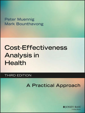 Cost-Effectiveness Analysis in Health: A Practical Approach, 3rd Edition (1119011264) cover image