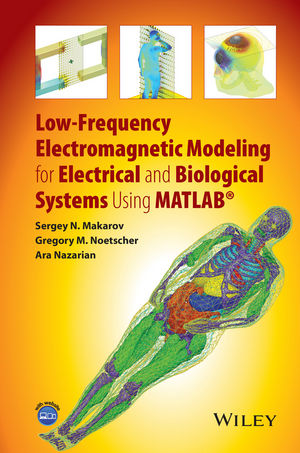 Low-Frequency Electromagnetic Modeling for Electrical and Biological Systems Using MATLAB