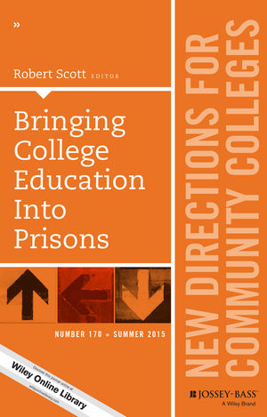 Bringing College Education into Prisons: New Directions for Community Colleges, Number 170 (1119107164) cover image