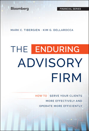 The Enduring Advisory Firm: How to Serve Your Clients More Effectively and Operate More Efficiently