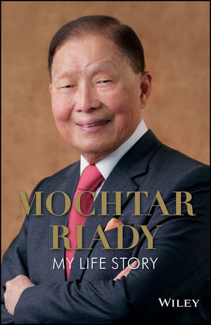 Mochtar Riady: My Life Story (1119256364) cover image