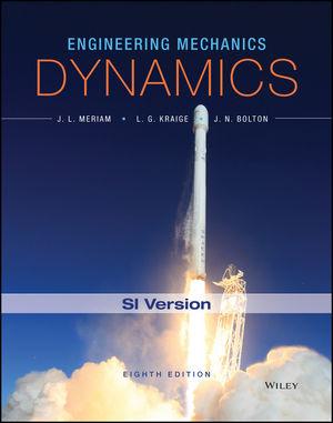 Engineering Mechanics - Dynamics, Eighth Edition SI Canadian Version