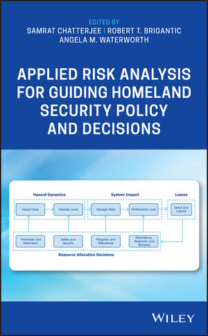 Applied Risk Analysis for Guiding Homeland Security Policy and Decisions