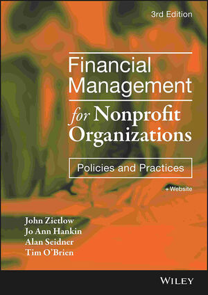 Financial Management for Nonprofit Organizations: Policies and Practices, 3rd Edition