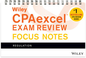 Wiley CPAexcel Exam Review January 2017 Focus Notes: Regulation